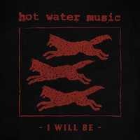 Hot Water Music - I Will Be