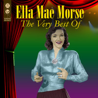 Ella Mae Morse - The Very Best of