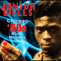 Junior Wells - Chicago 50s Blues Masters