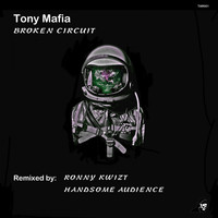 Tony Mafia - Broken Circuit