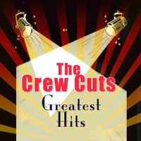 Crew Cuts - Greatest Hits