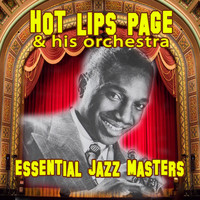 Hot Lips Page & His Orchestra - Essential Jazz Masters
