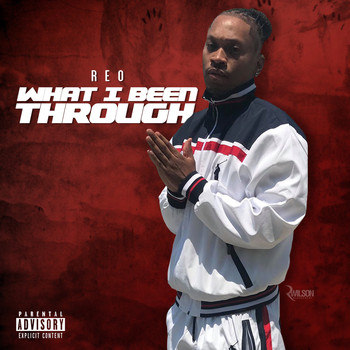 Reo - What I Been Through (Explicit)