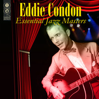 Eddie Condon - Essential Jazz Masters