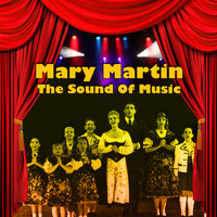 Mary Martin - The Sound of Music (original Broadway Cast Recording)