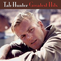 Tab Hunter - Greatest Hits