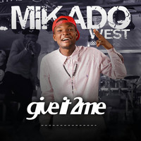 Mikado - Give It 2 Me