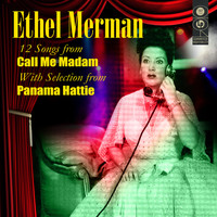 Ethel Merman - Selections From Call Me Madam and Panama Hattie
