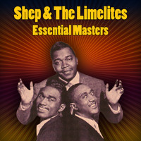 Shep & The Limelites - Essential Masters