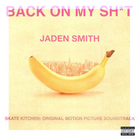 Jaden - BACK ON MY SH*T (Explicit)
