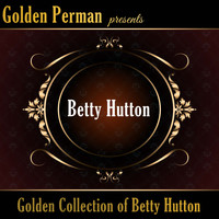 Betty Hutton - Golden Collection of Betty Hutton