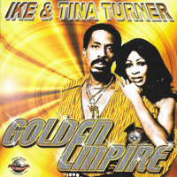Ike & Tina Turner - Golden Empire