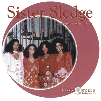Sister Sledge - Greatest Hits Live