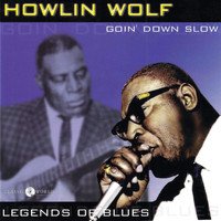 Howlin' Wolf - Goin' Down Slow: Legends Of Blues