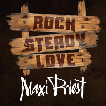 Maxi Priest - Rock Steady Love