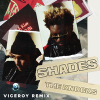 The Knocks - Shades (Viceroy Remix [Explicit])
