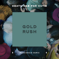 Death Cab for Cutie - Gold Rush (Mansionair Remix)