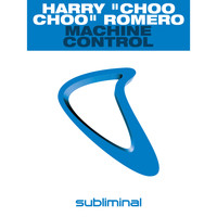 "Harry ""Choo Choo"" Romero - Machine Control"