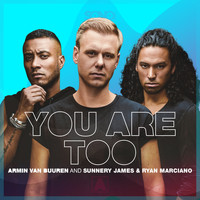 Armin van Buuren and Sunnery James & Ryan Marciano - You Are Too