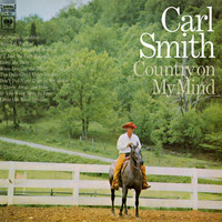 Carl Smith - Country On My Mind
