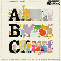 "Dorothy Olsen - Songs About ""A""nimals ""B""irds for ""C""hildren"
