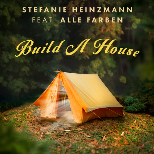 Stefanie Heinzmann MP3 Track Build A House (feat. Alle Farben)