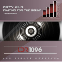 Dirty Wild - Waiting for the Sound