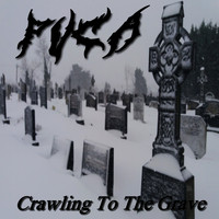 Puca - Crawling to the Grave (Explicit)