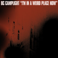 BC Camplight - I'm In a Weird Place Now (Strong and Stable Mix [Explicit])