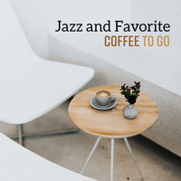 Coffee Shop Jazz - Jazz and Favorite Coffee to Go