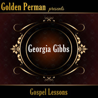 Georgia Gibbs - Gospel Lessons