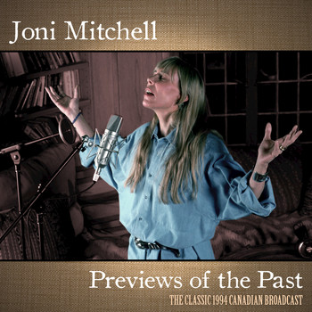 Joni Mitchell - Previews of the Past (Live)