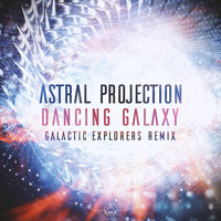 Astral Projection - Dancing Galaxy (Galactic Explorers Remix)