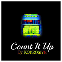 Korrosive - Count It Up