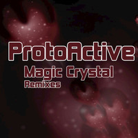 Protoactive - Magic Crystal (Remixes)
