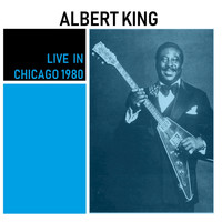 Albert King - Live in Chicago 1980 (Live)