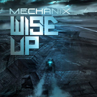 Mechanix - Wise Up