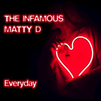 The Infamous Matty D - Everyday