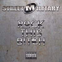 Street Military - Rock This Bitch