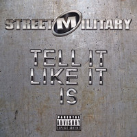 Street Military - Tell It Like It Is