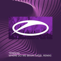 Tenishia - Where Do We Begin (Vigel Remix)