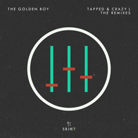 The Golden Boy - Tapped & Crazy L (The Remixes)