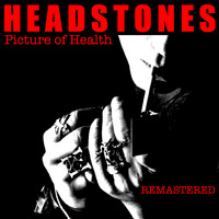 Headstones - Picture of Health (Remastered)