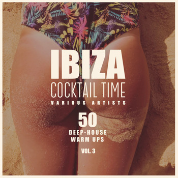 Various Artists - Ibiza Cocktail Time (50 Deep-House Warm Ups), Vol. 3