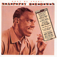 Nappy Brown - Don't Be Angry!