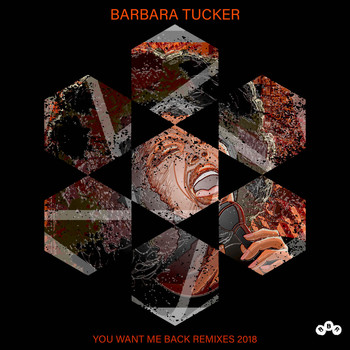 Barbara Tucker - You Want Me Back (Remixes 2018)