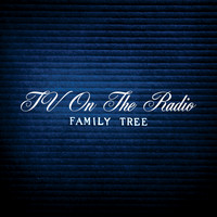 TV On The Radio - Family Tree