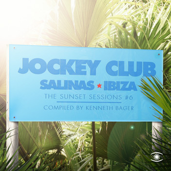 Kenneth Bager - Jockey Club, Music for Dreams - the Sunset Sessions, Vol. 6 - Compiled by Kenneth Bager