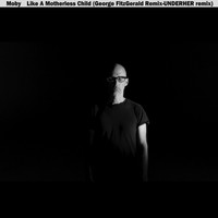 Moby - Like A Motherless Child (George FitzGerald & UNDERHER Remixes)