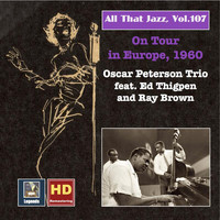 Oscar Peterson Trio - All That Jazz, Vol. 107: Oscar Peterson Trio on Tour in Europe, 1960 (Remastered 2018)